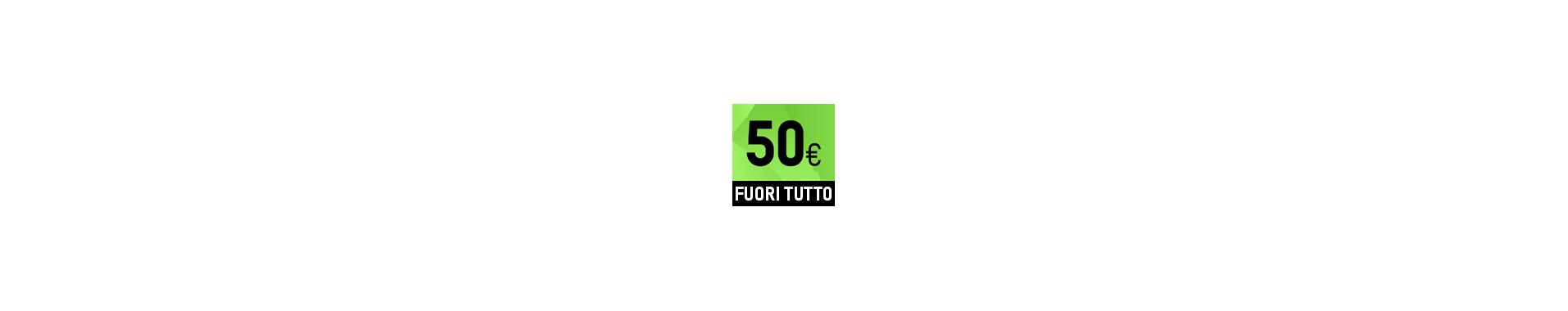 FUORI TUTTO A € 50